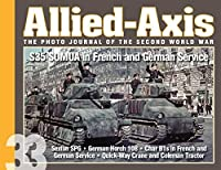 Allied-Axis, the Photo Journal of the Second World War: No. 33: S35 Somua in French and German Service by Unknown(2015-11)