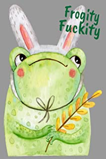 Frogity Fuckity Frog with Bunny Ears Easter Gift Lined Journal Notebook for Creative Journaling