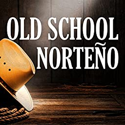 Old School Norteno