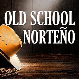 Old School Norteno