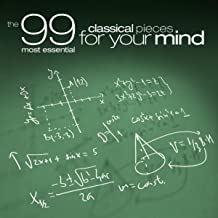 The 99 Most Essential Classical Pieces For Your Mind