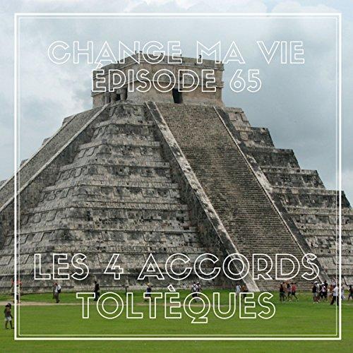 Les quatre accords toltèques     Change ma vie 65              De :                                                                                                                                 Clotilde Dusoulier                               Lu par :                                                                                                                                 Clotilde Dusoulier                      Durée : 25 min     49 notations     Global 4,6