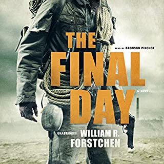 The Final Day                   By:                                                                                                                                 William R. Forstchen                               Narrated by:                                                                                                                                 Bronson Pinchot                      Length: 12 hrs and 11 mins     6,717 ratings     Overall 4.6
