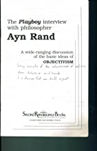The Playboy Interview with Philosopher Ayn Rand. A Wide Ranging Discussion of the Basic Ideas of Ojectivism. Second Renaissance Books. 1964 Playboy Interview (15 pages Playboy interview with Ayn Rand)