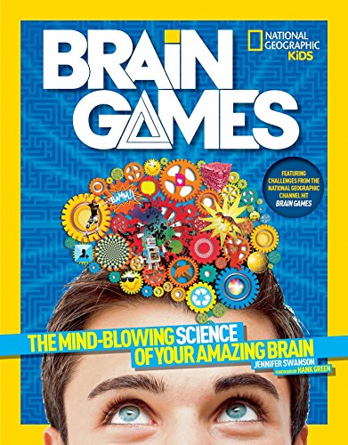 National Geographic Kids Brain Games: The Mind-Blowing Science of Your Amazing...