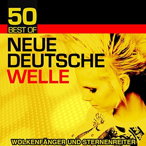 50 Best of Neue Deutsche Welle (Wolkenfänger und Sternenreiter)
