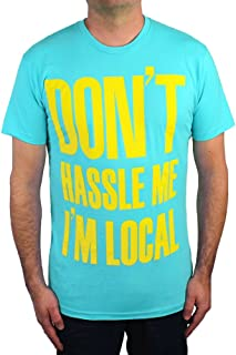 Cult Classic Shirts Don't Hassle Me, I'm Local Shirt