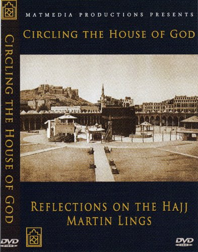 Circling the House of God: Reflections on Hajj with Martin Lings