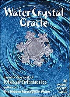 Water Crystal Oracle: Based on the Work of Masaru Emoto