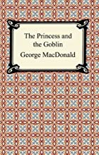 The Princess and the Goblin [with Biographical Introduction]
