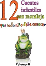12 cuentos infantiles con moraleja que todo niño debe conocer: Vol.2: Volume 2 - 9781512034004