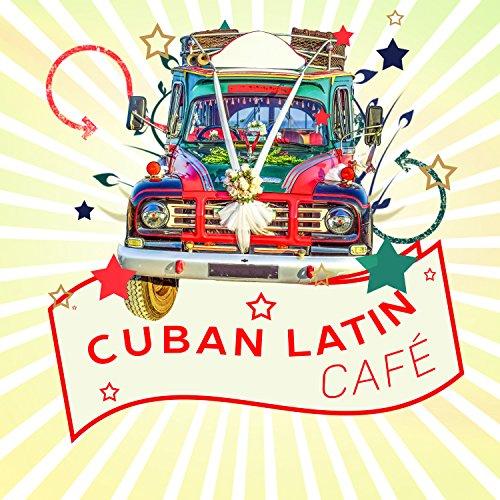 Cuban Latin Café: Music Vibes from Havana, Best Guitar Rhythms, Sensual Night, Party Latino Bar and Relax del Mar