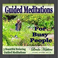Guided Meditations for Busy People by Linda Hopkins - Clinical Hypnotherapist