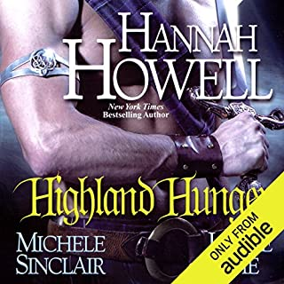 Highland Hunger                   By:                                                                                                                                 Hannah Howell,                                                                                        Michele Sinclair,                                                                                        Jackie Ivie                               Narrated by:                                                                                                                                 Jayne Entwistle                      Length: 10 hrs and 30 mins     1 rating     Overall 5.0