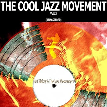 The Cool Jazz Movement, Vol. 13 (Remastered)