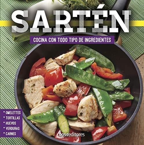SARTÉN: cocina con todo tipo de ingredientes (Spanish Edition)