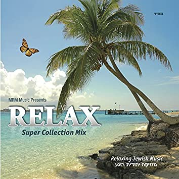 Relax - Super Collection Mix