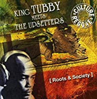 Roots & Society by King Tubby & the Upsetters