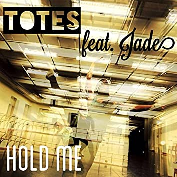 Hold Me (feat. Jade)
