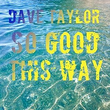 So Good This Way