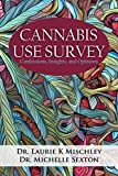 Cannabis Use Survey: Confessions, Insights, and Opinions (English Edition)