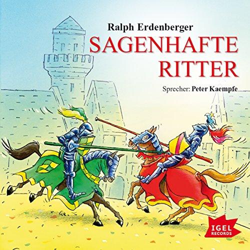 Sagenhafte Ritter                   Autor:                                                                                                                                 Ralph Erdenberger                               Sprecher:                                                                                                                                 Peter Kaempfe                      Spieldauer: 2 Std. und 20 Min.     10 Bewertungen     Gesamt 4,7