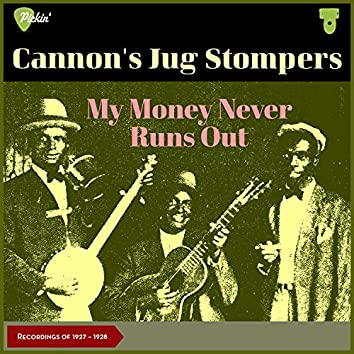 My Money Never Runs Out (Recordings of 1927 - 1928)