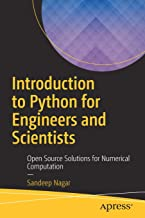 Introduction to Python for Engineers and Scientists: Open Source Solutions for Numerical Computation