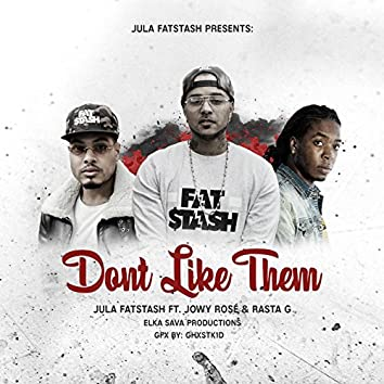 Don't Like Them (feat. Jowy Rosé & Rasta G)