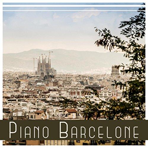 Piano Barcelone - Jazz doux, Musique relaxante, Un moment d'oubli, Soirée romantique,...