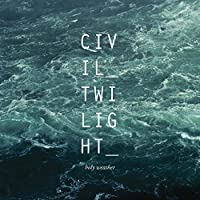 Holy Weather by Civil Twilight (2012-03-26)