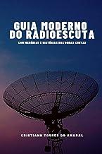 Guia Moderno do Radioescuta (Portuguese Edition)