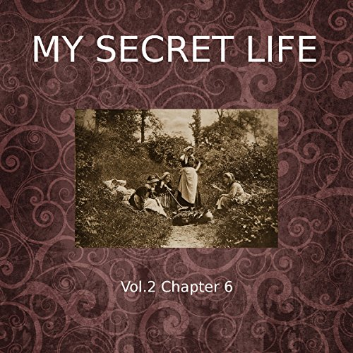 My Secret Life: Volume Two Chapter Six cover art