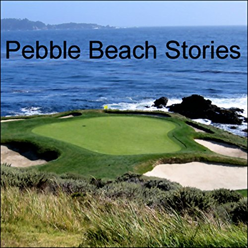 Pebble Beach Stories     Three Days from a Golfer's Notebook              By:                                                                                                                                 David Berner                               Narrated by:                                                                                                                                 David Berner                      Length: 28 mins     6 ratings     Overall 3.7