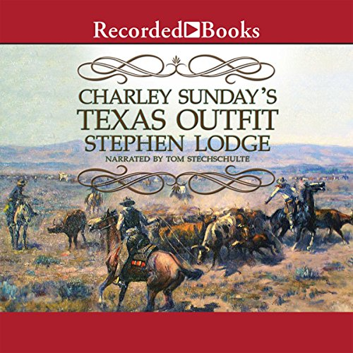 Charley Sunday's Texas Outfit audiobook cover art