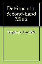 Detritus of a Second-hand Mind