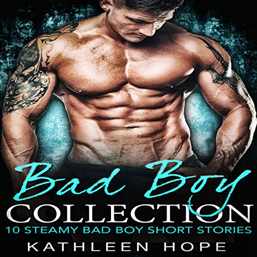 Bad Boy Collection: 10 Steamy Bad Boy Short Stories audiobook cover art