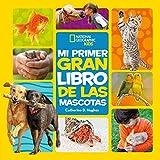 Mi primer gran libro de las mascotas (NG Infantil y Juvenil)