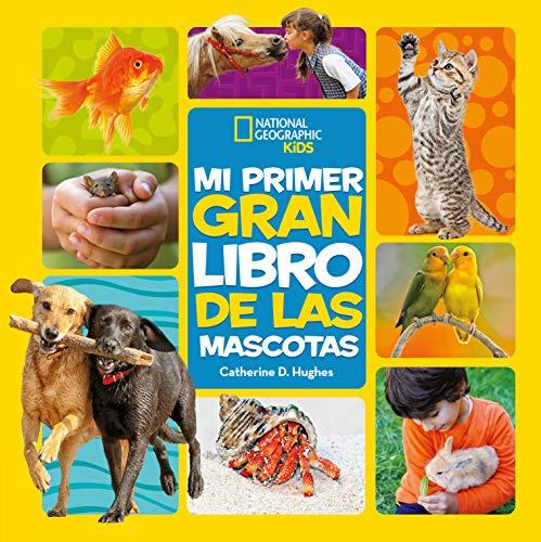 Mi primer gran libro de las mascotas (NG INFANTIL JUVENIL)
