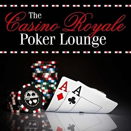 The Casino Royale Poker Lounge By Las Vegas Poker All Stars On Amazon Music Amazon Com