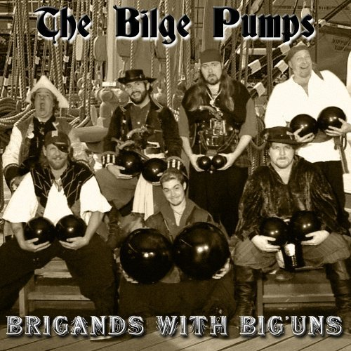 Brigands with Big'uns by The Bilge Pumps (2003-05-04)