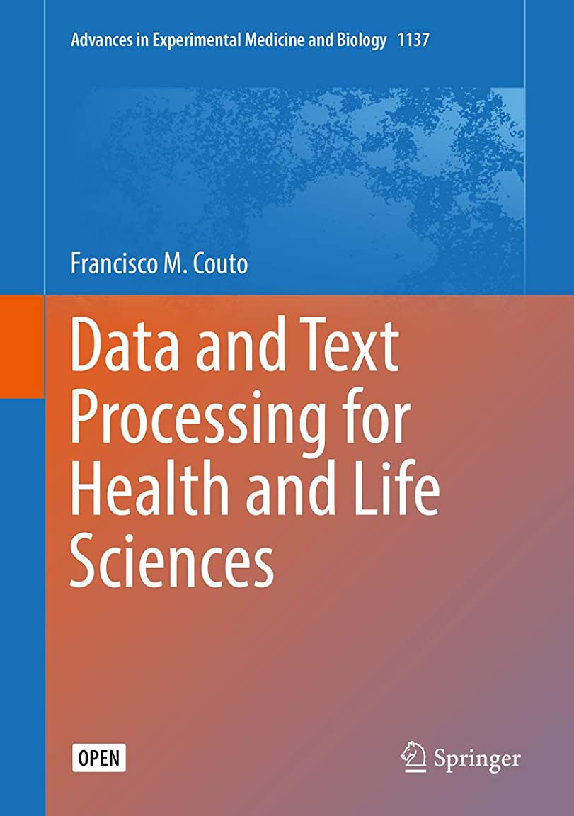どうしたのコットンの間でData and Text Processing for Health and Life Sciences (Advances in Experimental Medicine and Biology Book 1137) (English Edition)