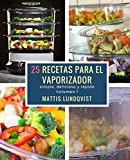 25 recetas para el vaporizador: simple, delicioso y rápido
