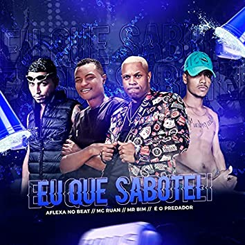 Eu Que Sabotei (feat. Mc Mr. Bim) (Brega Funk)