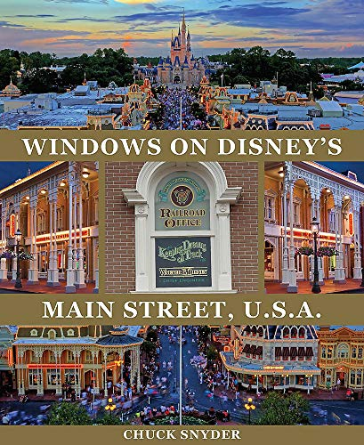 Windows on Disney's Main Street, U.S.A.: Stories of the Talented People Honored at the Disney Parks (Disney Editions Deluxe): Stories of the Talented ... at the Disney Parks - Foreword by Marty Sklar
