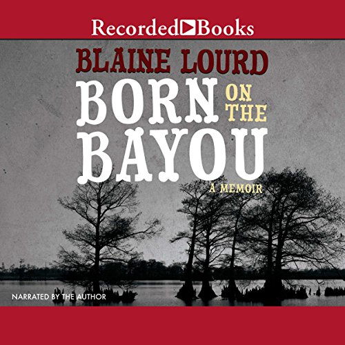 Born on the Bayou audiobook cover art