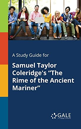 A Study Guide for Samuel Taylor Coleridges The Rime of the Ancient Mariner