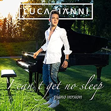 I Can't Get No Sleep (Piano Version)