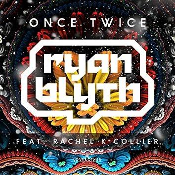 Once Twice