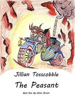 Jillian Tosscobble:  The Peasant by [Nolan Strom]